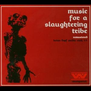 Music for a Slaughtering Tribe Remastered