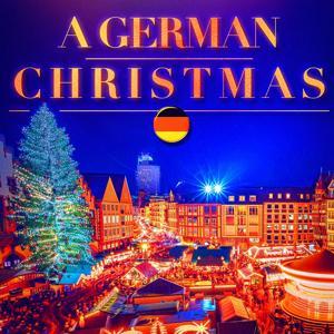 A German Christmas (Germany's Famous Christmas Carols and Songs)