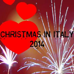 Christmas in Italy 2014 (25 Italian Hit Love Song for Your Party)