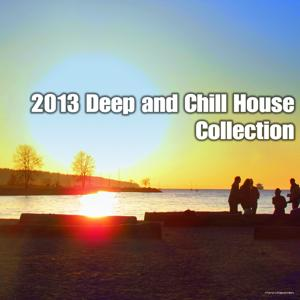 2013 Deep and Chill House Collection