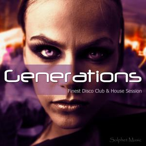 Generations (Finest Disco Club & House Session)