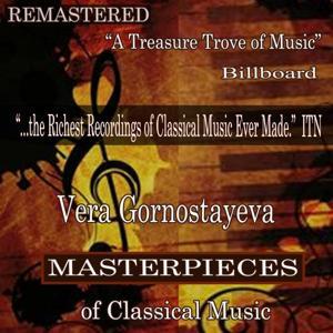 Vera Gornostayeva - Masterpieces of Classical Music Remastered