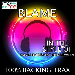Blame (Originally Performed by Calvin Harris feat. John Newman) [Karaoke Versions]