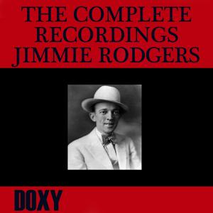 The Complete Recordings Jimmie Rodgers (Doxy Collection Remastered)