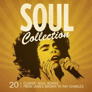 Soul Collection (20 Classic Soul Songs from James Brown to Ray Charles)