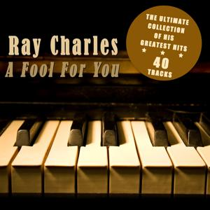 A Fool for You - The Ultimate Collection of His Greatest Hits