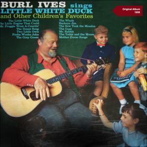 Burl Ives Sings Little White Duck and Other Children's Favorites (Original Album 1959)