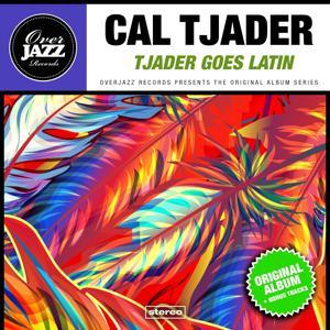 Tjader Goes Latin (Original Album Plus Bonus Tracks 1959)