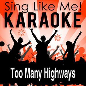 Too Many Highways (Karaoke Version)