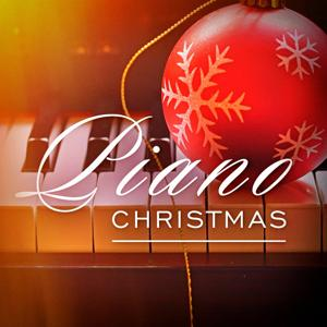 Piano Christmas: The Most Famous Xmas Songs and Carols Played on the Piano