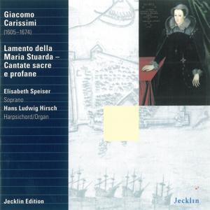Giacomo Carissimi: Lamento della Maria Stuarda & Cantate sacre e profane