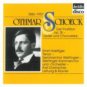 Othmar Schoeck: Der Postillon, Op. 18 - Lieder und Chorwerke