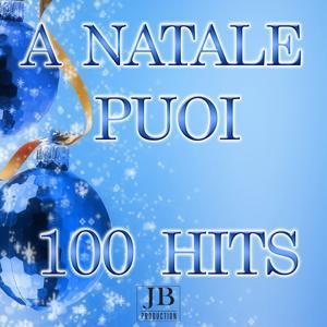 A Natale puoi (100 Hits)