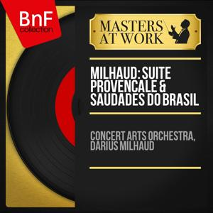 Milhaud: Suite provençale & Saudades do Brasil (Mono Version)