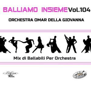 Balliamo insieme, Vol. 104 (Mix di ballabili per orchestra)