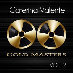 Gold Masters: Caterina Valente, Vol. 2