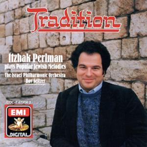 Tradition - Itzhak Perlman plays familiar Jewish Melodies