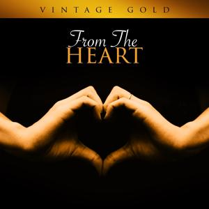 Vintage Gold - From the Heart