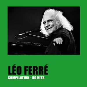 Léo Ferré Compilation (80 Hits)