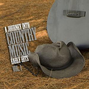 A Journey into Country Music Early Hits (Vol. 1)