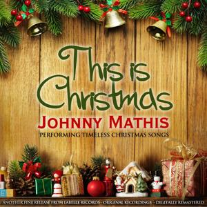 This is Christmas (Johnny Mathis Performing Timeless Christmas Songs)