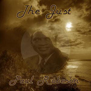 The Just Paul Robeson