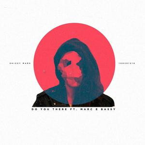 Do You There (feat. Marc E. Bassy)