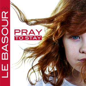 Pray to Stay