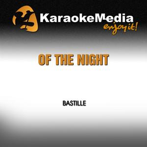 Of The Night (Karaoke Version) [In The Style Of Bastille]