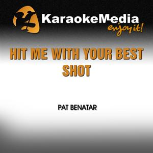 Hit Me With Your Best Shot (Karaoke Version) [In The Style Of Pat Benatar]