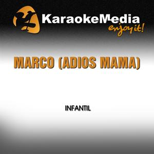 Marco (Adiós Mama)(Karaoke Version) [In The Style Of Infantil]