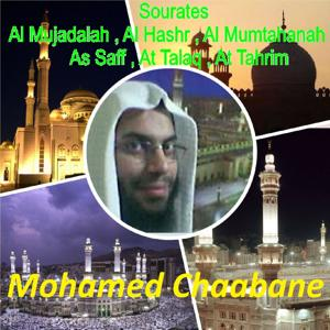 Sourates Al Mujadalah, Al Hashr, Al Mumtahanah, As Saff, At Talaq, At Tahrim (Quran)