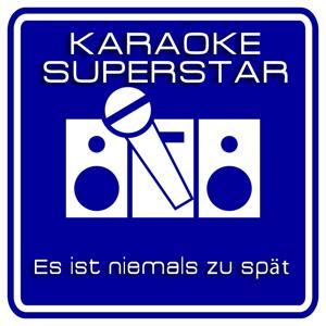 Es ist niemals zu spät (Karaoke Version) [Originally Performed By Bernhard Brink & Ireen Sheer]