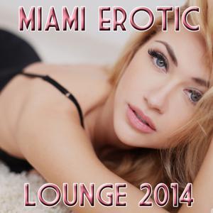 Miami Erotic Lounge 2014