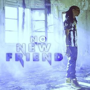 No New Friend
