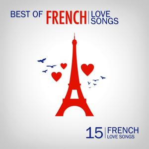 Best of French Love Songs (15 French Love Songs)