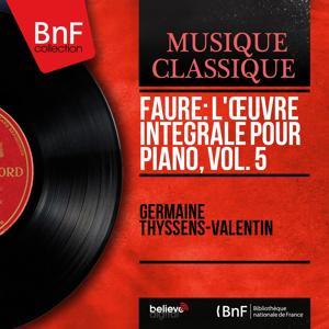 Fauré: L'œuvre intégrale pour piano, vol. 5 (Mono Version)