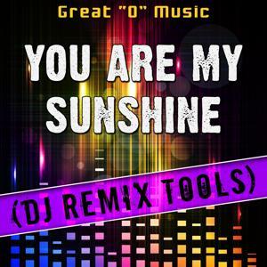 You Are My Sunshine (DJ Remix Tools)