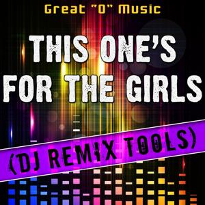 This One's for the Girls (DJ Remix Tools)
