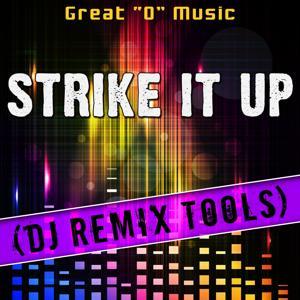 Strike It up (DJ Remix Tools)