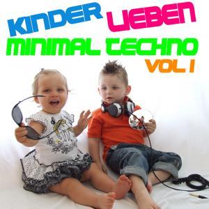 Kinder lieben Minimal Techno, Vol. 1