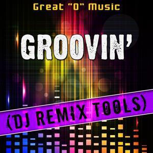Groovin' (DJ Remix Tools)