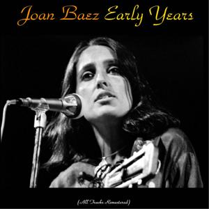 Joan Baez Early Years (All Tracks Remastered)