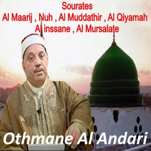 Sourates Al Maarij, Nuh, Al Muddathir, Al Qiyamah, Al Inssane, Al Mursalate (Quran)