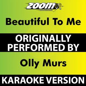 Beautiful to Me (Karaoke Version) [Originally Performed By Olly Murs]