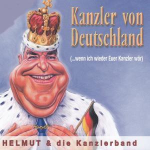 Kanzler von Deutschland (Wenn ich wieder Euer Kanzler wär)