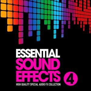 Essential Sound Effects, Vol. 4 (High Quality Special Audio FX Collection)