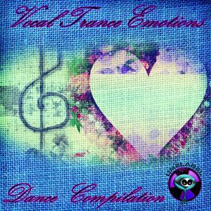Vocal Trance Emotions (Dance Compilation)