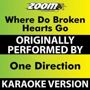 Where Do Broken Hearts Go (Karaoke Version) [Originally Performed By One Direction]