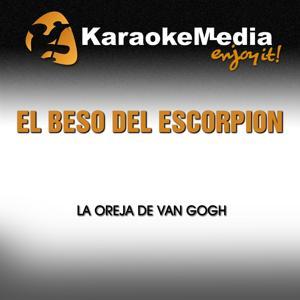El Beso del Escorpion (Karaoke Version) [In The Style Of la Oreja de Van Gogh]